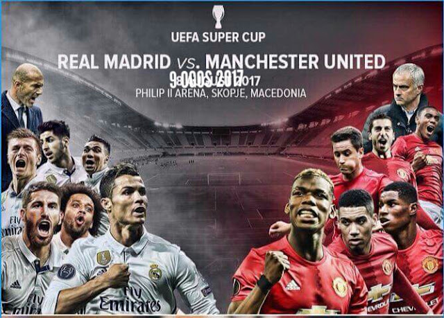 Live Streaming Real Madrid vs Manchester United 9 Ogos 2017 UEFA Super Cup