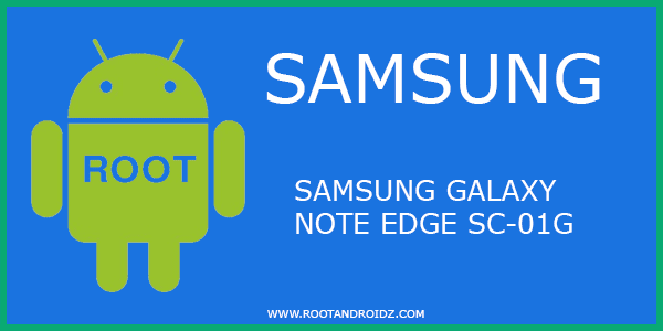 Root Samsung Galaxy Note Edge SC-01G Android 6 0 1