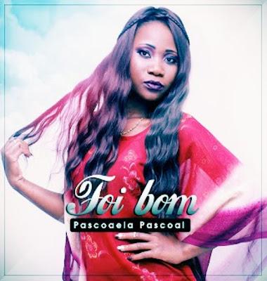 Pascoela Pascoal - Foi Bom [DOWNLOAD MP3] (2018) - Kizomba