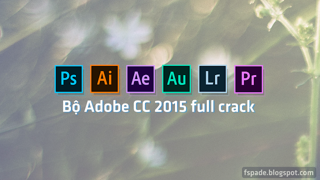 Bộ Adobe CC 2015 full crack