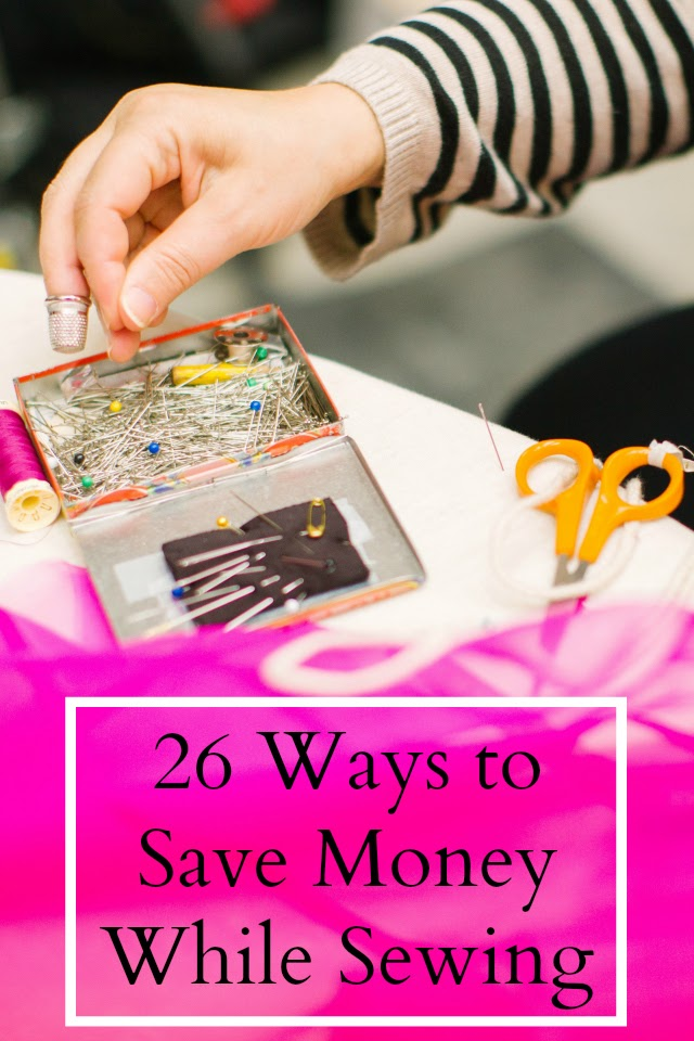 26 Ways to Save Money While Sewing