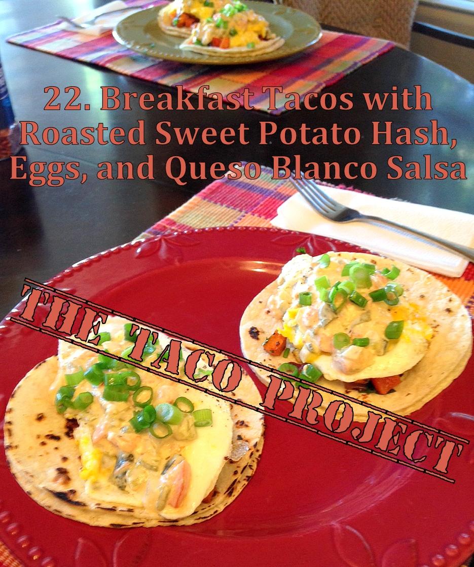Sweet Potato Breakfast Tacos: Arizona Renaissance Woman: 22. Breakfast Tacos With