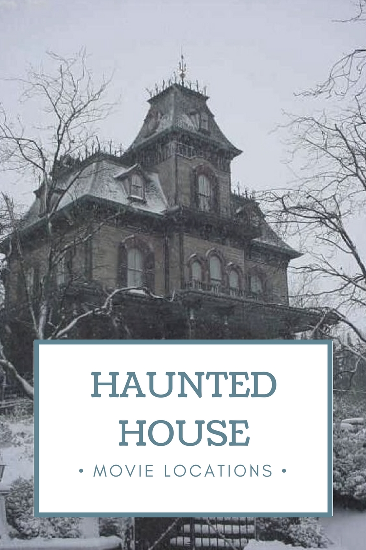 haunted house movie locations