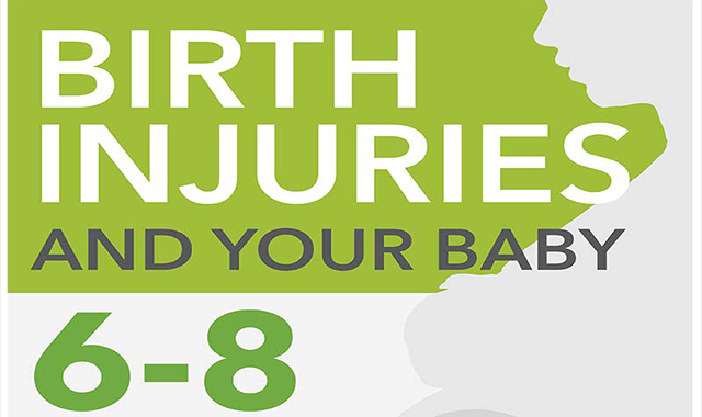 Birth Injuries And Your Baby 6-8