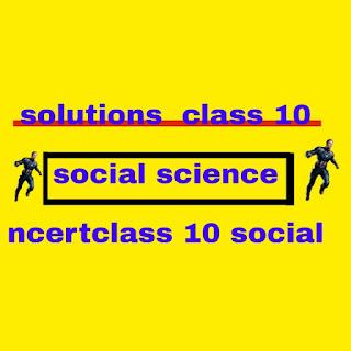 solutions  class 10   social science ncertclass 10 social
