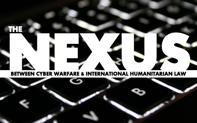 OPINION | The Nexus Between Cyber Warfare and International Humanitarian Law (IHL)