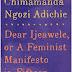 Dear Ijeawele by Chimamanda Ngozi Adichie