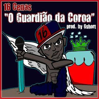 16 Cenas - O Guardião Da Coroa (Prod. por G short)