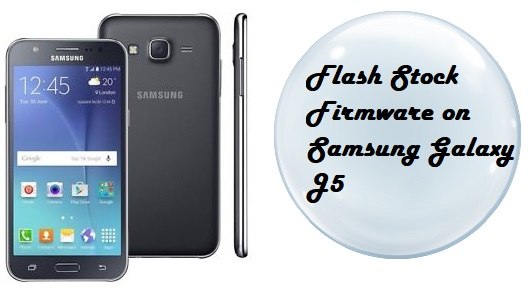 How to Flash Stock Firmware on Samsung Galaxy J5 (SM-J500FN