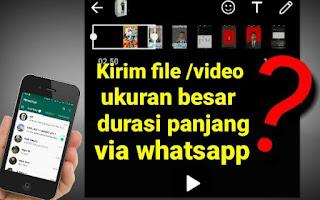 Cara Kirim Video Full di WhatsApp lebih dari 16 MB