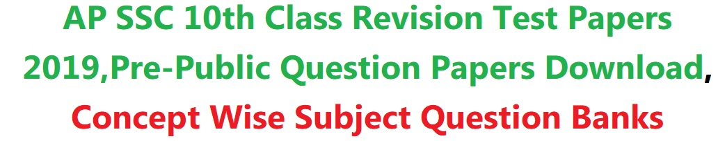 AP SSC 10th Class Revision Test Papers 2019,Pre-Public Question Papers Download, Concept Wise Subject Question Banks