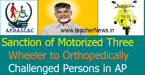Sanction of Motorized Three Wheeler to Orthopedically Challenged Persons in AP