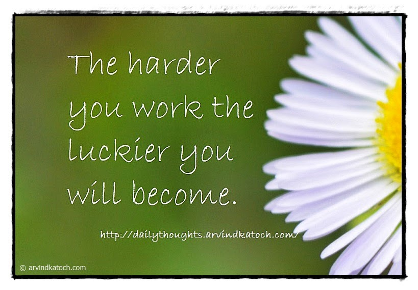 Daily Thought, Harder, Work, Luckier,
