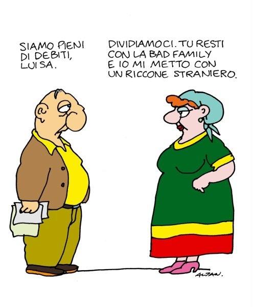 """il marito alla moglie: """"siamo pieni di debiti Luisa"""". la moglie: """"dividiamoci. tu resti con la bad family e io mi metto con un riccone straniero""""."""