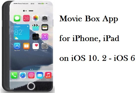 Movie Box for iPhone, iPad on iOS 10 2 - iOS 6: Movie Box