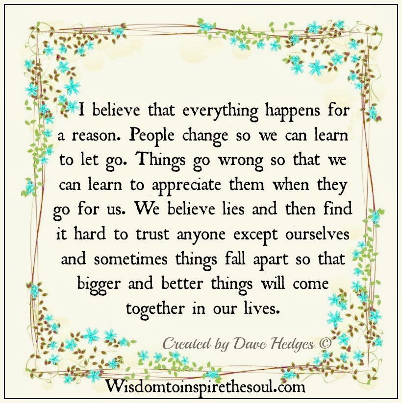 Wisdom To Inspire The Soul: All Things Happen For A Reason