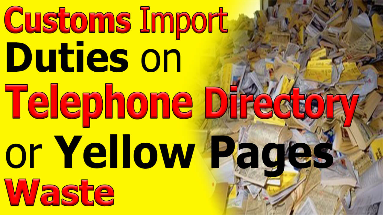 Customs-IMport-Duties-on-Telephone-or-Yellow-Pages-Waste