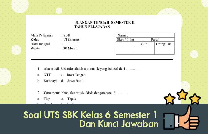 Soal UTS SBK Kelas 6 Semester 1 Dan Kunci Jawaban