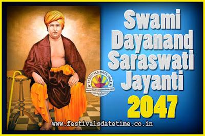 2047 Swami Dayanand Saraswati Jayanti Date & Time, 2047 Swami Dayanand Saraswati Jayanti Calendar