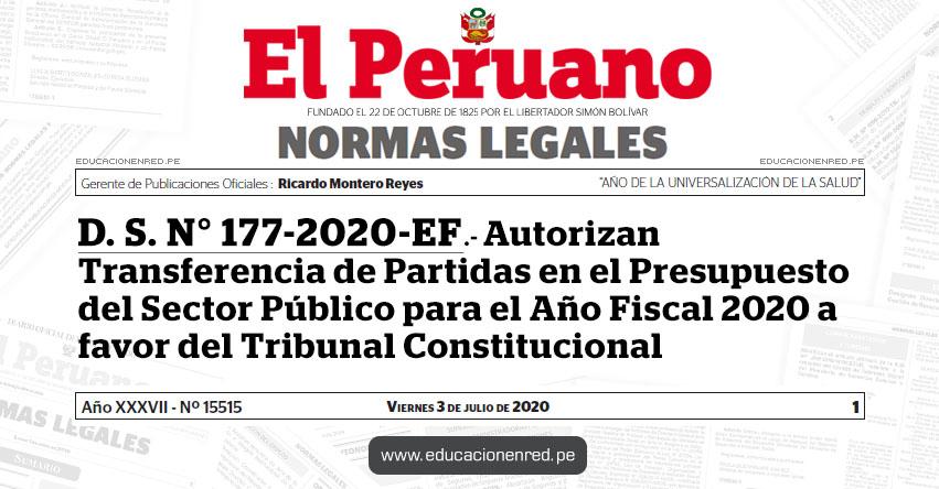 D. S. N° 177-2020-EF.- Autorizan Transferencia de Partidas en el Presupuesto del Sector Público para el Año Fiscal 2020 a favor del Tribunal Constitucional