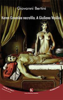 SEGNALAZIONE: Karen Greenlee necrofila. A Giuliano Vasilicò, di Giovanni Bertini