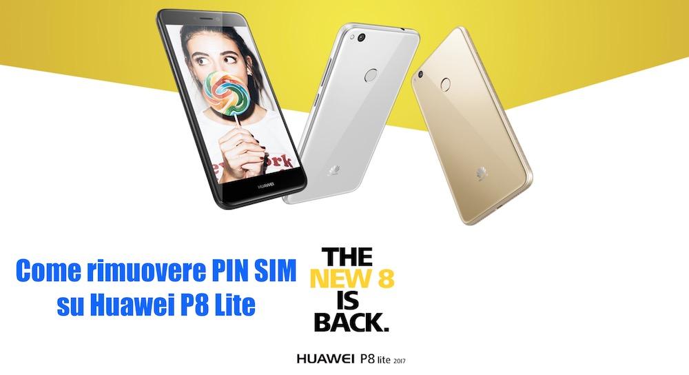 Come togliere PIN SIM su Huawei P8 Lite 2017, 2018 e Smart