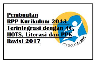 RPP Kurikulum 2013 Terintegrasi dengan 4C, HOTS, Literasi dan PPK Revisi 2017