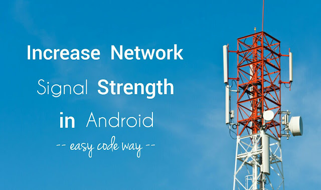Increase network signal strength in Android