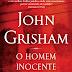 Lançamento: O Homem Inocente de John Grisham