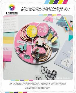 http://pracownia-i-kropka.blogspot.com/2017/11/wyzwanie-51-na-okrago-optymistycznie.html