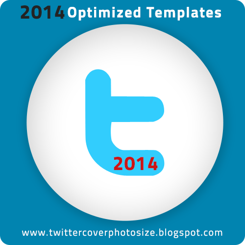 The Best Free Optimized Templates for Twitter 2014 New Designed Layout! | Twitter Cover Photo Size and Free Templates