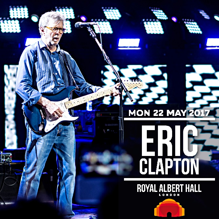 world of bootlegs bootleg eric clapton royal albert hall london 22 may 2017 cd covers. Black Bedroom Furniture Sets. Home Design Ideas
