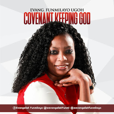 Download: Evang. Funmilayo Ugoh - Covenant Keeping God