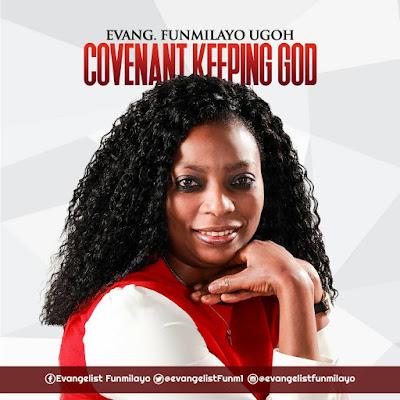 Download: Evang. Funmilayo Ugoh - Covenant Keeping God