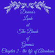 Donna's Look at The Book of Genesis, Chapter 2 Through the Life of Abraham