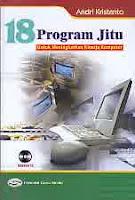 Judul Buku : 18 Program Jitu untuk Meningkatkan Kinerja Komputer Disertai CD