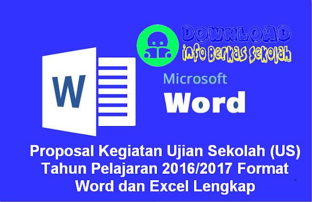 Proposal Kegiatan Ujian Sekolah (US) Tahun Pelajaran 2016/2017 Format Word dan Excel Lengkap