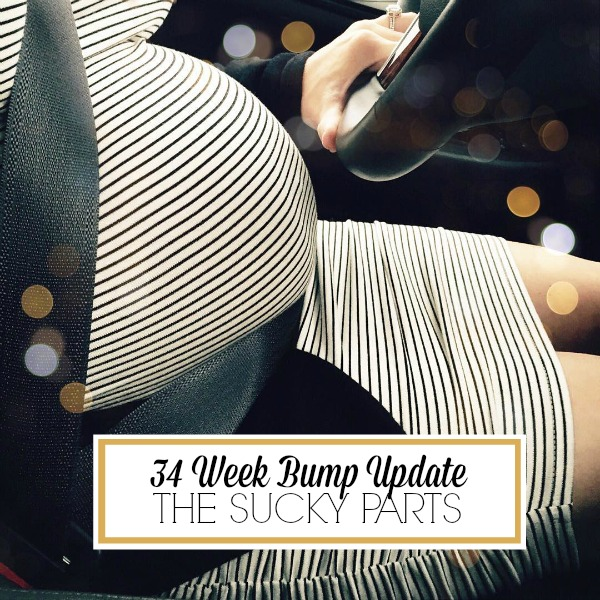 34 week pregnancy update that shares all the fears/anxieties/pains that go along with the 3rd trimester
