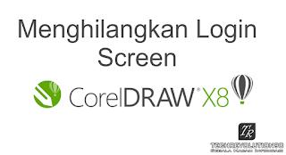 Cara Menghilangkan Login di CorelDraw X8
