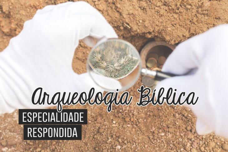 Especialidade-de-Arqueologia-Biblica-Respondida