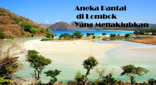 Aneka Pantai di Lombok Yang Menakjubkan