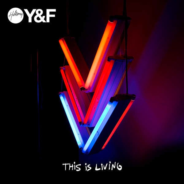 Hillsong Young and Free - This is Living | Worship Mp3