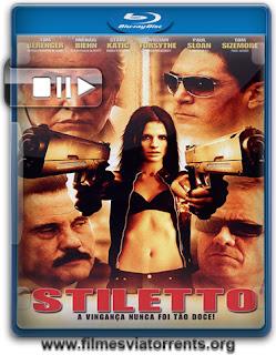Stiletto - A Vingança Nunca Foi Tão Doce Torrent - BluRay Rip 720p e 1080p Dual Áudio (2008)