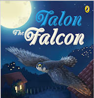 Books: Talon the Falcon by Deepak Dalal and illustrated by Lavanya Naidu (Age: 8+ years)