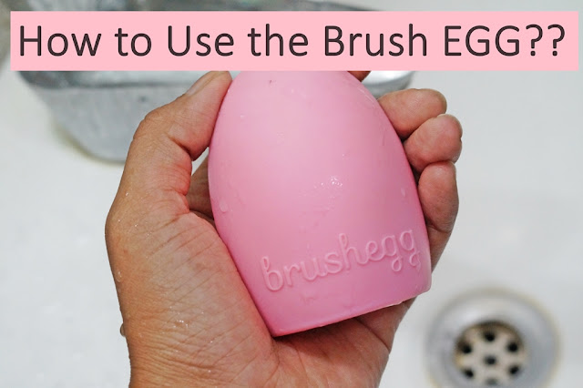 The Brush Egg-How to use it