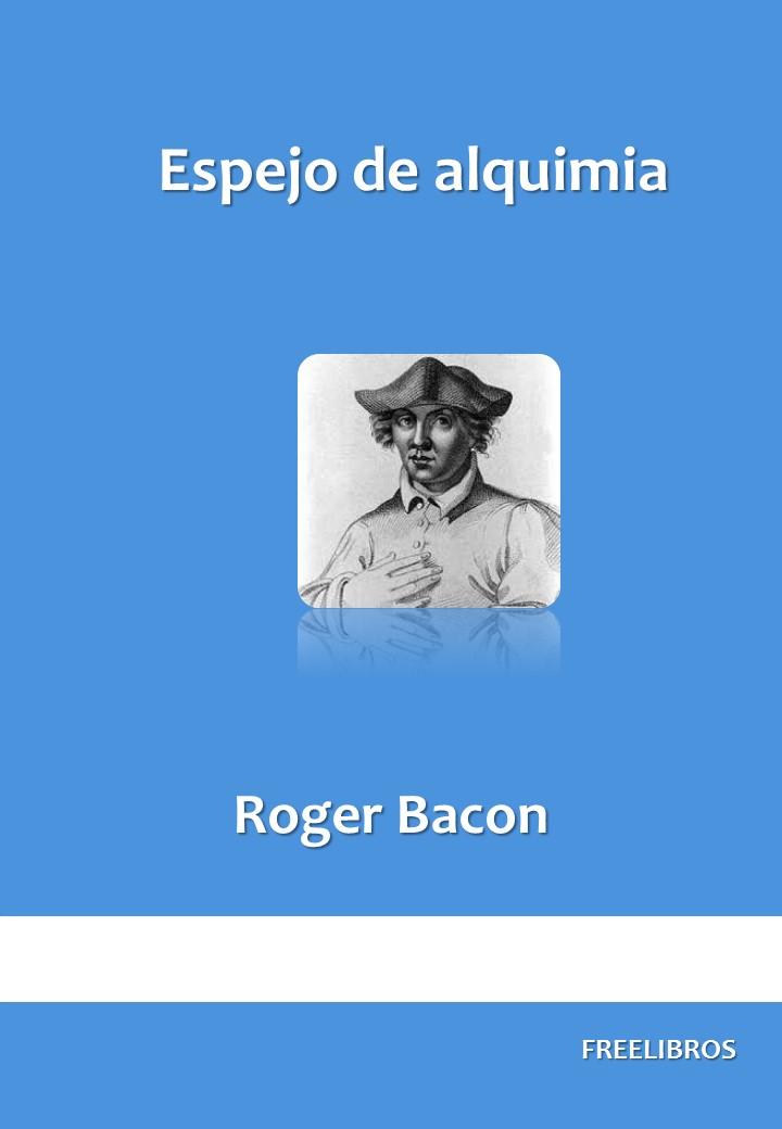 Espejo de alquimia – Roger Bacon