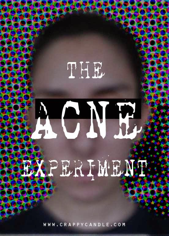 The Acne Experiment | Crappy Candle