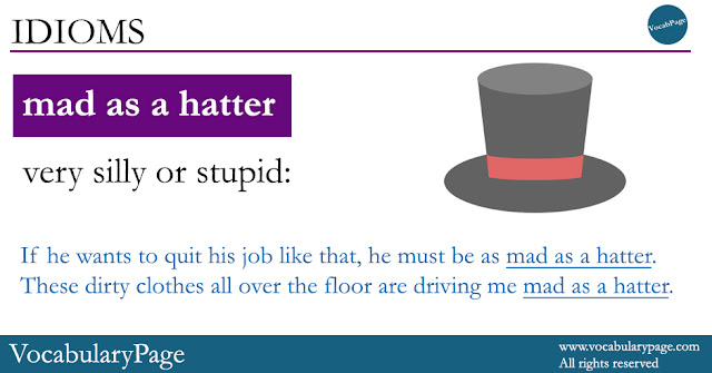 Mad as a hatter, idiom