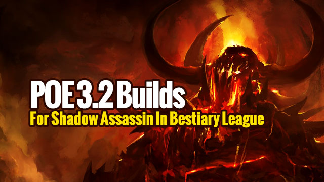 POE 3 2 Builds For Shadow Assassin In Bestiary League