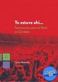 http://www.loslibrosdelrockargentino.com/2018/11/yo-estuve-ahi-testimonio-sobre-el-rock.html